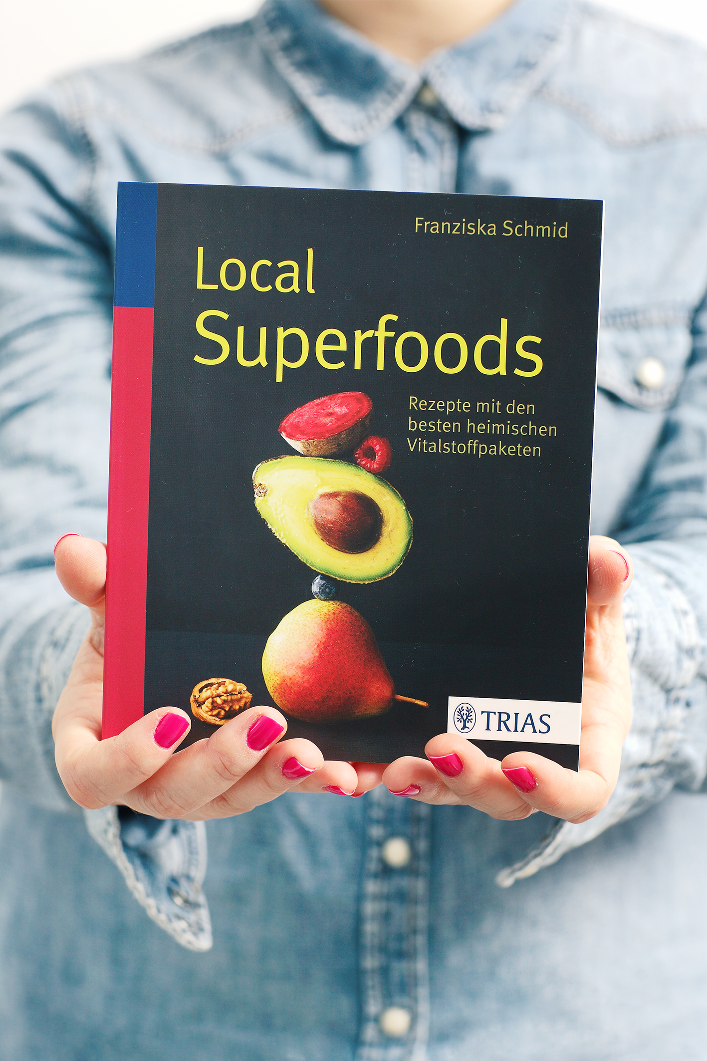 Local Superfoods Franziska Schmid I Veggie Love